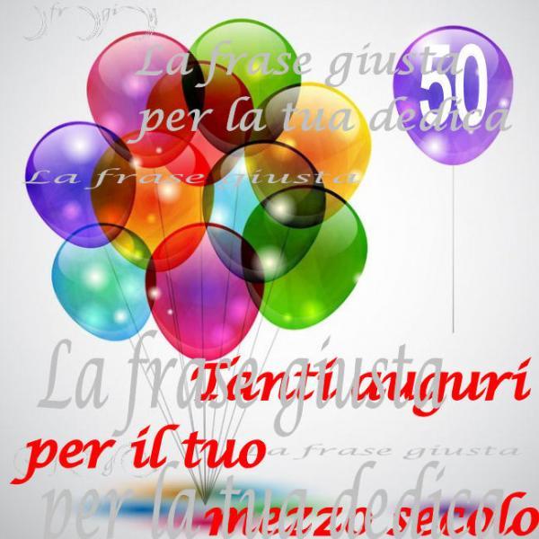 Favorito Buon compleanno (50 anni) | La frase giusta NL08