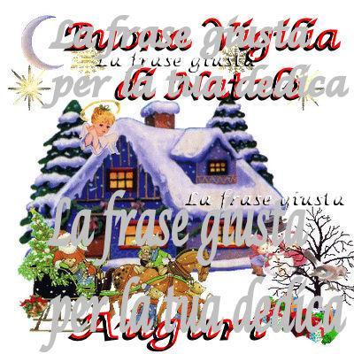 Frasi Vigilia Natale.Buona Vigilia Di Natale Auguri La Frase Giusta